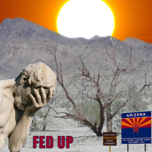 Fed Up with Arizona